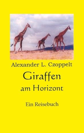 Giraffen am Horizont von Czoppelt,  Alexander L