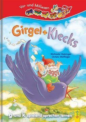 Girgel und Klecks – g und k spielend sprechen lernen von Holzinger,  Michaela, Manneh,  Lisa, Wolfinger,  Christa