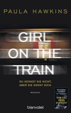 Girl on the Train – Du kennst sie nicht, aber sie kennt dich. von Göhler,  Christoph, Hawkins,  Paula