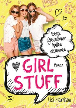 Girl Stuff – Beste Freundinnen halten zusammen von Harrison,  Lisi, Heidelberger,  Sarah