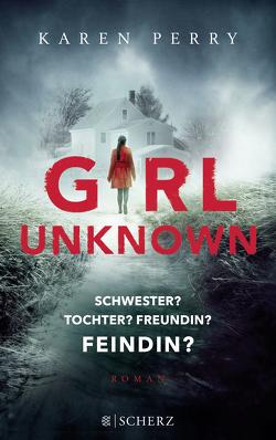 Girl Unknown – Schwester? Tochter? Freundin? Feindin? von Perry,  Karen, Timmermann,  Klaus, Wasel,  Ulrike