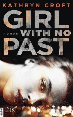 Girl With No Past von Croft,  Kathryn, Müller,  Barbara