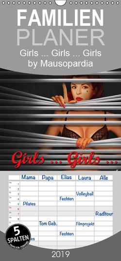 Girls … Girls … Girls by Mausopardia – Familienplaner hoch (Wandkalender 2019 , 21 cm x 45 cm, hoch) von Jüngling alias Mausopardia,  Monika