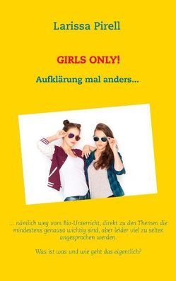 Girls only! von Pirell,  Larissa