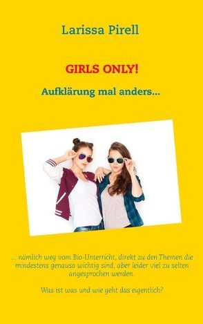 Girls only! von Pirell,  Larissa