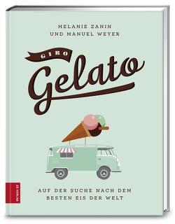 Giro Gelato von Weyer,  Manuel, Zanin,  Melanie