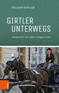 Girtler unterwegs von Girtler,  Roland, Hauptfeld,  Georg