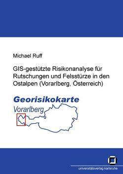 GIS-gestützte Risikoanalyse für Rutschungen und Felsstürze in den Ostalpen (Vorarlberg, Österreich) von Ruff,  Michael