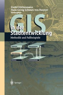 GIS in der Stadtentwicklung von Kilchenmann,  André, Schwarz-von Raumer,  Hans-Georg