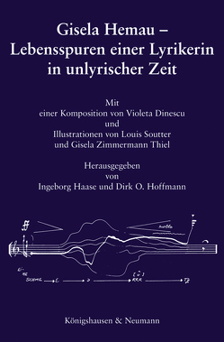 Gisela Hemau – Lebensspuren einer Lyrikerin in unlyrischer Zeit von Haase,  Ingeborg, Hoffmann,  Dierk O