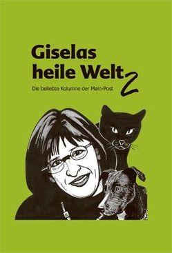 Giselas heile Welt 2 von Schmidt,  Gisela, Zwirner,  Detlef