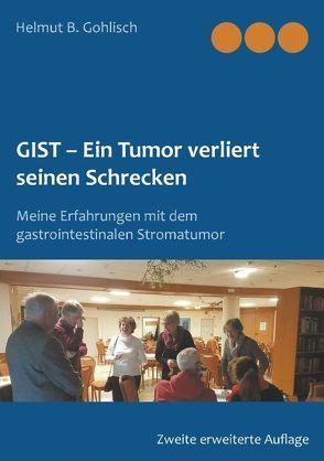GIST – Ein Tumor verliert seine Schrecken von Gohlisch,  Helmut B.