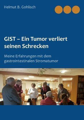 GIST – Ein Tumor verliert seinen Schrecken von Gohlisch,  Helmut B.