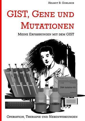 GIST, Gene und Mutationen von Gohlisch,  Helmut B.