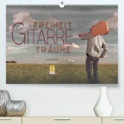 Gitarre – Freiheit Träume (Premium, hochwertiger DIN A2 Wandkalender 2020, Kunstdruck in Hochglanz) von Roder,  Peter