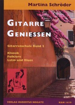 Gitarre Geniessen, Band 2 von Schroeder,  Martina