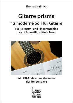 Gitarre prisma. 12 moderne Soli für Gitarre. von Heinrich,  Thomas