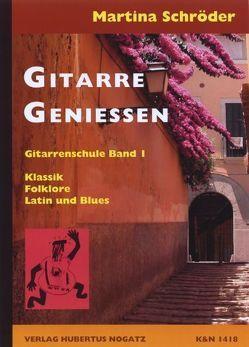 Gitarren Geniessen, Band 1 von Schroeder,  Martina