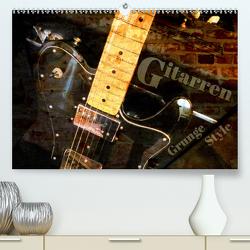Gitarren – Grunge Style (Premium, hochwertiger DIN A2 Wandkalender 2021, Kunstdruck in Hochglanz) von Bleicher,  Renate