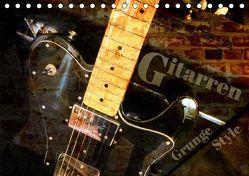 Gitarren – Grunge Style (Tischkalender 2019 DIN A5 quer) von Bleicher,  Renate