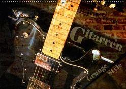 Gitarren – Grunge Style (Wandkalender 2018 DIN A2 quer) von Bleicher,  Renate