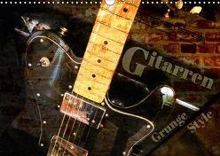 Gitarren – Grunge Style (Wandkalender 2018 DIN A3 quer) von Bleicher,  Renate