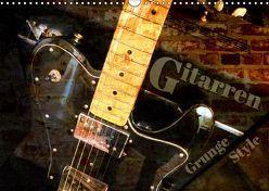 Gitarren – Grunge Style (Wandkalender 2019 DIN A3 quer) von Bleicher,  Renate