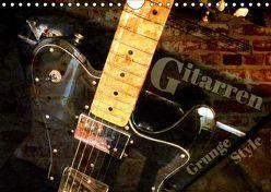 Gitarren – Grunge Style (Wandkalender 2019 DIN A4 quer) von Bleicher,  Renate