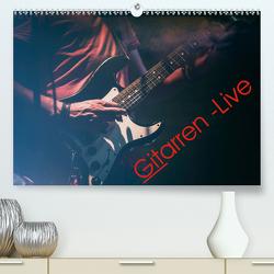 Gitarren – Live (Premium, hochwertiger DIN A2 Wandkalender 2020, Kunstdruck in Hochglanz) von Knaack,  Martin