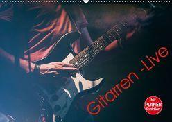 Gitarren – Live (Wandkalender 2019 DIN A2 quer) von Knaack,  Martin