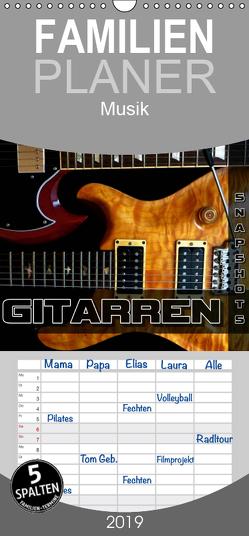 Gitarren Snapshots – Familienplaner hoch (Wandkalender 2019 , 21 cm x 45 cm, hoch) von Bleicher,  Renate