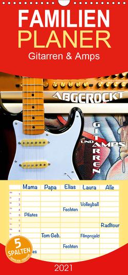 Gitarren und Amps – abgerockt – Familienplaner hoch (Wandkalender 2021 , 21 cm x 45 cm, hoch) von Bleicher,  Renate