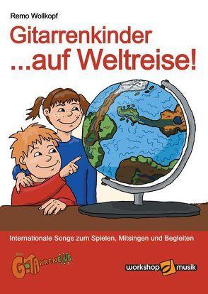 Gitarrenkinder auf Weltreise von Wollkopf,  Remo