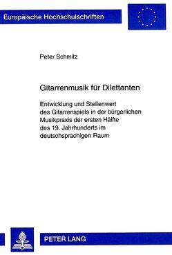 Gitarrenmusik für Dilettanten von Schmitz,  Peter