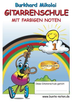 Gitarrenschule mit farbigen Noten von Ast,  Bernhard, Mikolai,  Burkhard