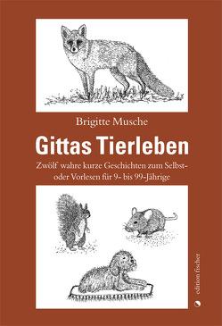 Gittas Tierleben von Musche,  Brigitte