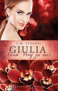 Giulia: Dein Weg zu mir von Spoerri,  C.M.