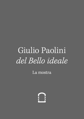 Giulio Paolini. Del Bello Ideale. Nella Vita (2 vols.) I: La Mostra II. Nella Vita von Stocchi,  Francesco