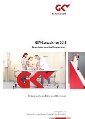 GKV-Lesezeichen 2014. Neues bewerten – Bewährtes erneuern von Kiefer,  Gernot, Pfeiffer,  Doris, v. Stackelberg,  Johann-Magnus