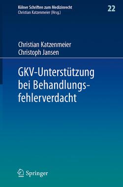 GKV-Unterstützung bei Behandlungsfehlerverdacht von Jansen,  Christoph, Katzenmeier,  Christian