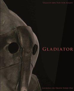 Gladiator von Melillo,  Luigia, Meller,  Harald, Sampaolo,  Valeria