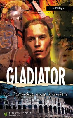 Gladiator von Ganser,  Susanne, Phillips,  Dee, Spaß am Lesen Verlag GmbH