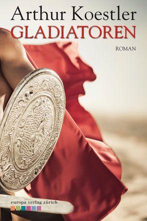 Gladiatoren von Koestler,  Arthur