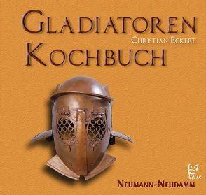 Gladiatoren Kochbuch von Eckert,  Christian