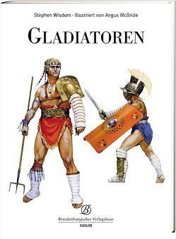 Gladiatoren von McBride,  Angus, Wisdom,  Stephan
