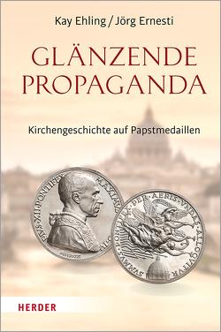 Glänzende Propaganda von Ehling,  Kay, Ernesti,  Jörg