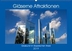 Gläserne Attraktionen – Glaskunst im Bayerischen Wald (Wandkalender 2019 DIN A2 quer) von Zillich,  Bernd