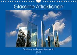 Gläserne Attraktionen – Glaskunst im Bayerischen Wald (Wandkalender 2019 DIN A4 quer) von Zillich,  Bernd