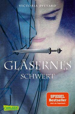 Gläsernes Schwert (Die Farben des Blutes 2) von Aveyard,  Victoria, Schmitz,  Birgit