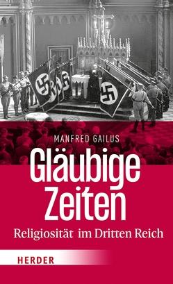 Gläubige Zeiten von Gailus,  Manfred